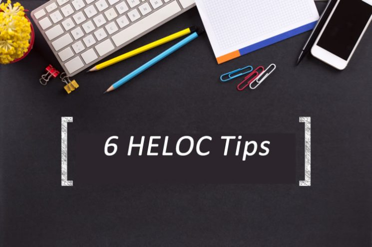 Six HELOC tips to consider when looking for a HELOC